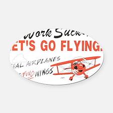 ... lets go FLYING! Oval Car Magnet
