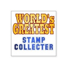 "World's Greatest Stamp Coll Square Sticker 3"" x 3"""