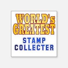 "World's Greatest Stamp Coll Square Sticker 3"" x 3"""