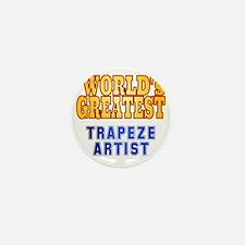World's Greatest Trapeze Artist Mini Button