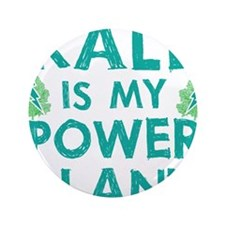 """Kale is my power plant 3.5"""" Button"""