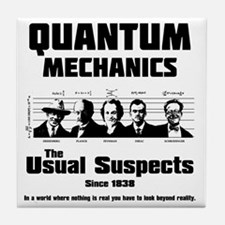 Quantum Mechanics-The Usual Suspects Tile Coaster