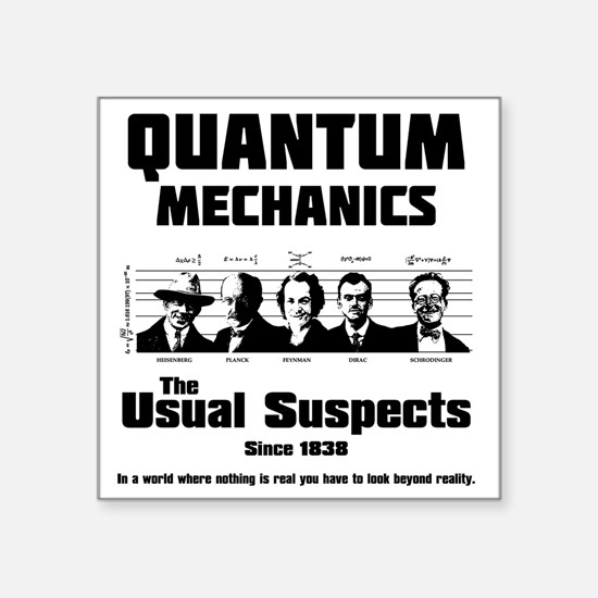 "Quantum Mechanics-The Usual Square Sticker 3"" x 3"""