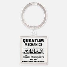 Quantum Mechanics-The Usual Suspec Square Keychain