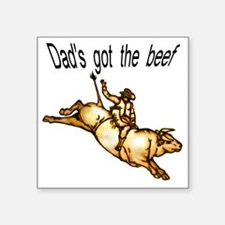 "dads got the beef Square Sticker 3"" x 3"""