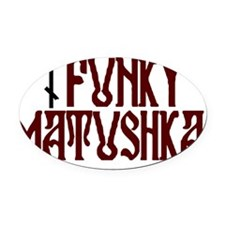 Funky Matushka. Oval Car Magnet