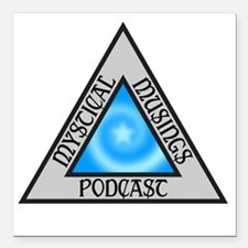 "Mystical Musings Podcast Square Car Magnet 3"" x 3"""