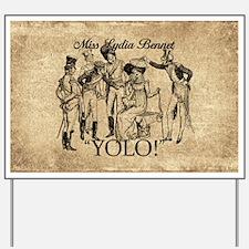Lydia Bennet YOLO Yard Sign
