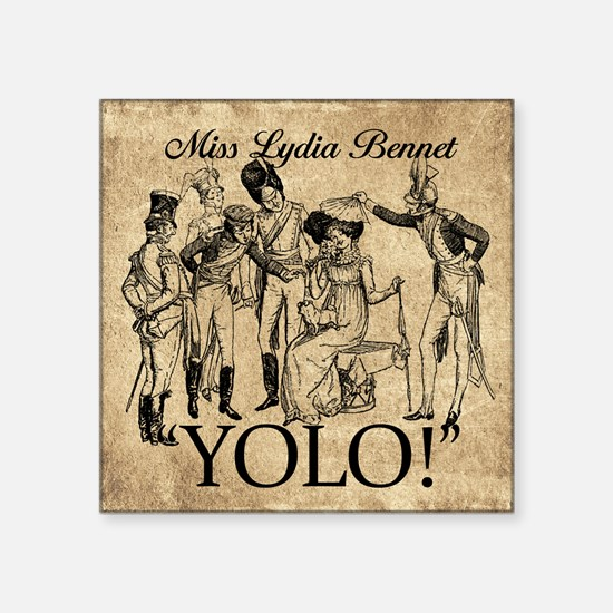 "Lydia Bennet YOLO Square Sticker 3"" x 3"""