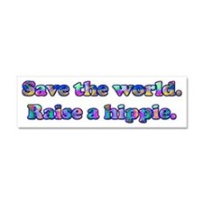 Save the world. Raise a hippie. Car Magnet 10 x 3