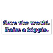 Save the world. Raise a hippie. Car Sticker