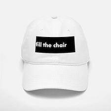 fill the chair Baseball Baseball Cap