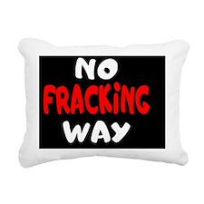 `No Fracking Way Rectangular Canvas Pillow