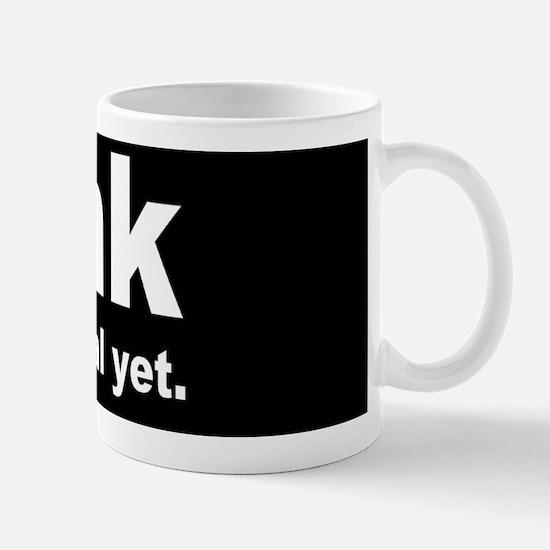 THINK ITS NOT ILLEGAL YET DARK BUTTON Mug