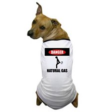 Danger Natural Gas Dog T-Shirt