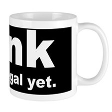 THINK ITS NOT ILLEGAL YET DARK BUMPER Coffee Mug