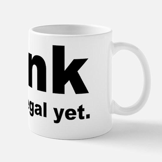 THINK ITS NOT ILLEGAL YET DARK BUMPER L Mug