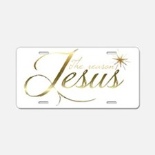 Jesus is the reason for the Aluminum License Plate