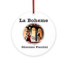 OPERA - LA BOHEME - GIOCOMO PUCCINI Round Ornament