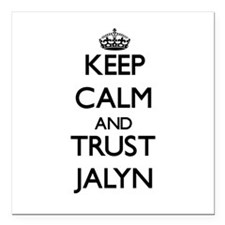 "Keep Calm and trust Jalyn Square Car Magnet 3"" x 3"