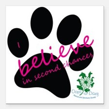 "I Believe in Second Chan Square Car Magnet 3"" x 3"""