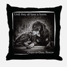 Until they all have a home Throw Pillow