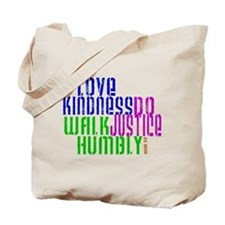 Love Kindness, Walk Gently, Do Justice Tote Bag