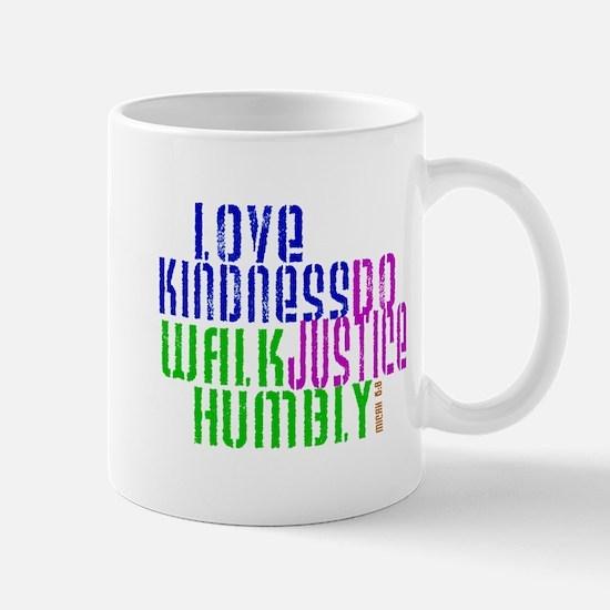 Love Kindness, Walk Gently, Do Justice Mug