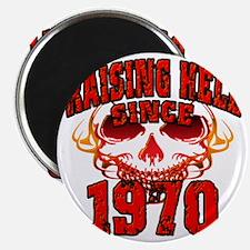 Raising Hell Since 1970 Magnet