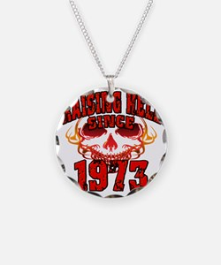 Raising Hell since 1973 Necklace