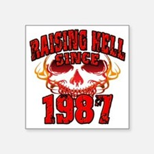 "Raising Hell since 1987 Square Sticker 3"" x 3"""