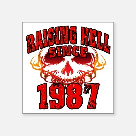 "Raising Hell since 1987 Square Sticker 3"" x 3"""