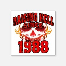 "Raising Hell since 1988 Square Sticker 3"" x 3"""