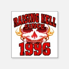 "Raising Hell since 1996 Square Sticker 3"" x 3"""