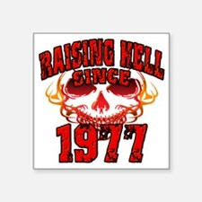 "Raising Hell since 1977 Square Sticker 3"" x 3"""