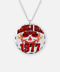 Raising Hell since 1977 Necklace