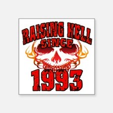 "Raising Hell since 1993 Square Sticker 3"" x 3"""
