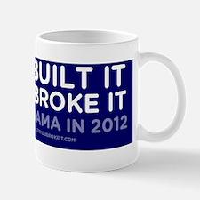 We Built It - You Broke It Mug