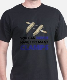 You Can Never Have Too Many Clamps (W T-Shirt