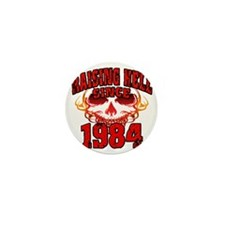 Raising Hell since 1984 Mini Button