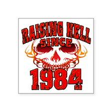 "Raising Hell since 1984 Square Sticker 3"" x 3"""