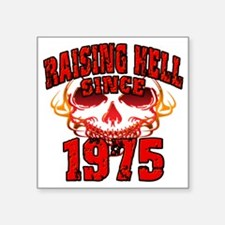 "Raising Hell since 1975 Square Sticker 3"" x 3"""