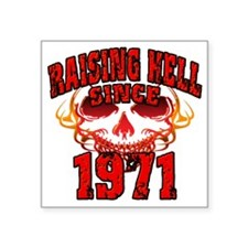 "Raising Hell since 1971 Square Sticker 3"" x 3"""