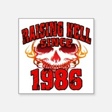 "Raising Hell since 1986 Square Sticker 3"" x 3"""