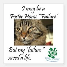 "Foster Home Failures sav Square Car Magnet 3"" x 3"""