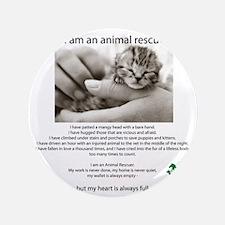 "I am an Animal Rescuer 3.5"" Button"