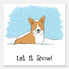 "corgiLETITSNOWwords Square Car Magnet 3"" x 3"""