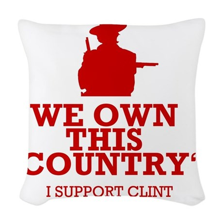 We Own This County - Clint Eas Woven Throw Pillow