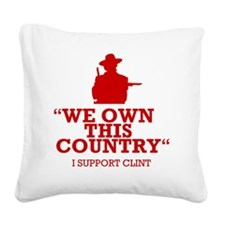 We Own This County - Clint Ea Square Canvas Pillow