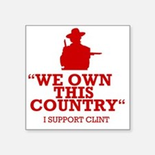 "We Own This County - Clint  Square Sticker 3"" x 3"""